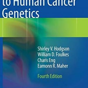 A Practical Guide to Human Cancer Genetics 4th Edition by Shirley V. Hodgson, William D. Foulkes