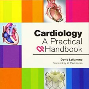 Cardiology - A Practical Handbook by David Laflamme