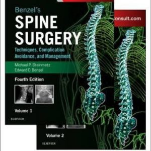 Benzel's Spine Surgery Techniques, Complication Avoidance And Management 4th Ed 2 Vol Set By Michael P Steinmetz