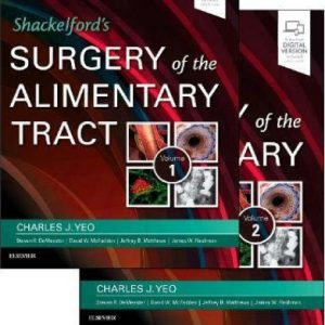 Shackelford's Surgery Of The Alimentary Tract 2 Vol Set 8th Ed By Charles J. Yeo
