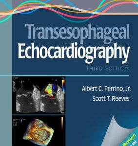 A Practical Approach to Transesophageal Echocardiography 3rd Edition by Albert C. Perrino