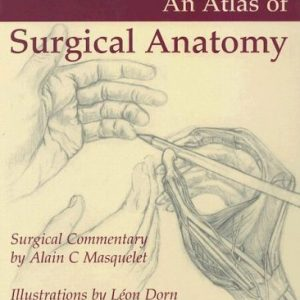 Atlas of Surgical Anatomy By Alain C. Masquelet