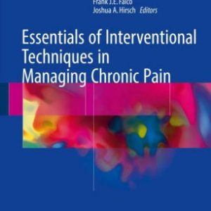 Essentials of Interventional Techniques in Managing Chronic Pain by Laxmaiah Manchikanti