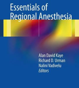 Essentials of Regional Anesthesia by Alan D. Kaye, Richard D. Urman