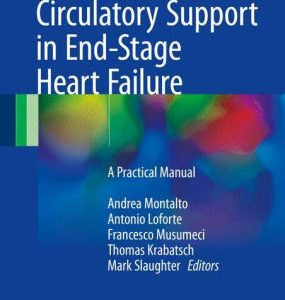 Mechanical Circulatory Support in End Stage Heart Failure by Andrea Montalto