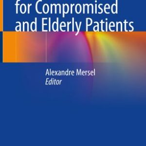 Oral Rehabilitation for Compromised and Elderly Patients By Alexandre Mersel