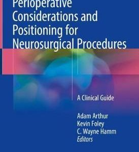 Perioperative Considerations and Positioning for Neurosurgical Procedures By Adam Arthur