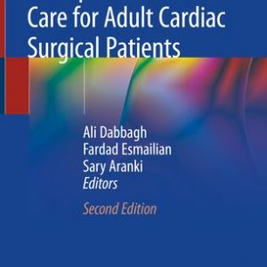 Postoperative Critical Care for Adult Cardiac Surgical Patients 2nd Edition by Ali Dabbagh