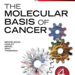 The Molecular Basis of Cancer 4th Edition by John Mendelsohn