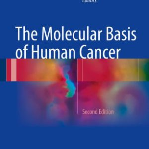 The Molecular Basis of Human Cancer 2nd Edition by William B. Coleman