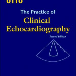 The Practice of Clinical Echocardiography 2nd Edition by Otto