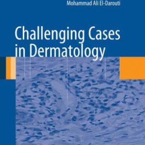 Challenging Cases in Dermatology by Mohammad Ali El Darouti