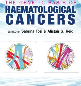 The Genetic Basis of Haematological Cancers by Sabrina Tosi