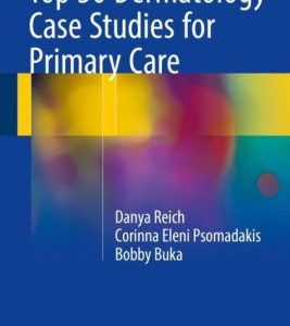 Top 50 Dermatology Case Studies for Primary Care by Danya Reich