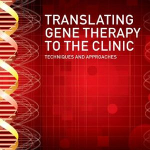 Translating Gene Therapy to the Clinic by Jeffrey Laurence