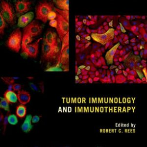 Tumor Immunology and Immunotherapy by Robert C. Rees