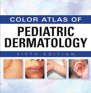 Weinberg's Color Atlas of Pediatric Dermatology 5th Edition by Prose