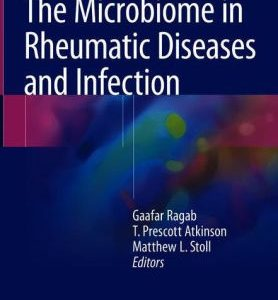 The Microbiome in Rheumatic Diseases and Infection by Gaafar Ragab