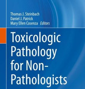 Toxicologic Pathology for Non Pathologists by Steinbach