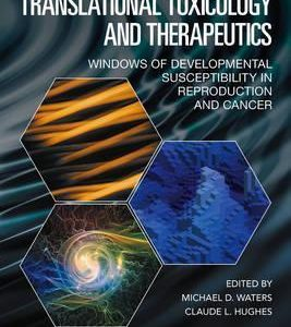 Translational Toxicology and Therapeutics by Michael D. Waters