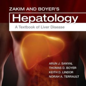 Zakim and Boyer's Hepatology 7th Edition by Thomas D. Boyer
