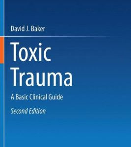 Toxic Trauma - A Basic Clinical Guide 2nd Edition by Baker