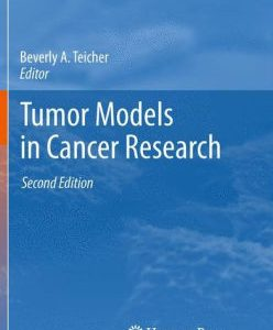 Tumor Models in Cancer Research 2nd Edition by Teicher