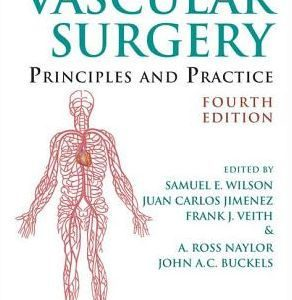 Vascular Surgery - Principles and Practice 4th Edition by Wilson