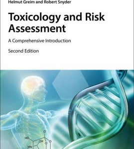 Toxicology and Risk Assessment 2nd Edition by Helmut Greim