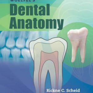 Woelfels Dental Anatomy 9th Edition By Rickne C. Scheid