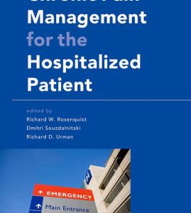 Chronic Pain Management for the Hospitalized Patient by Rosenquist