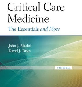 Critical Care Medicine 5th Edition by John J Marini