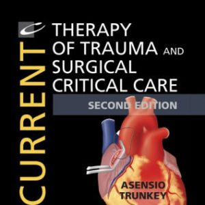 Current Therapy of Trauma and Surgical Critical Care 2nd Ed by Trunkey