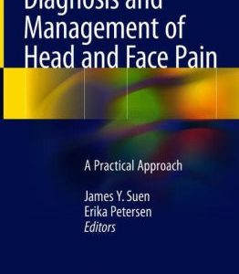 Diagnosis and Management of Head and Face Pain by Suen