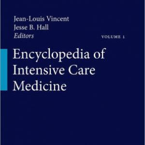 Encyclopedia of Intensive Care Medicine by Jean Louis Vincent