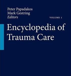 Encyclopedia of Trauma Care by Peter J. Papadakos