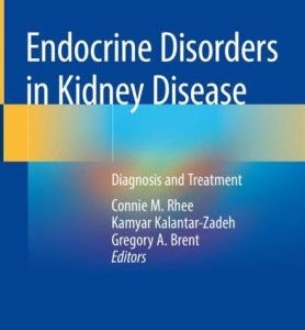 Endocrine Disorders in Kidney Disease by Connie M. Rhee
