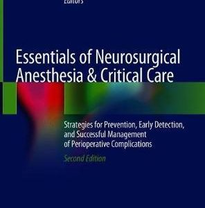 Essentials of Neurosurgical Anesthesia & Critical Care 2nd Ed Brambrink