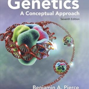 Genetics - A Conceptual Approach 7th Edition by Benjamin A. Pierce