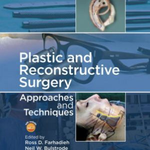Plastic and Reconstructive Surgery by Ross Farhadieh