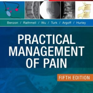 Practical Management of Pain 5th Edition by Benzon