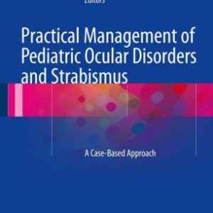 Practical Management of Pediatric Ocular Disorders by Traboulsi