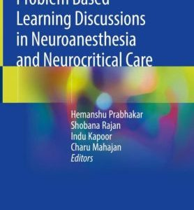 Problem Based Learning Discussions in Neuroanesthesia by Prabhakar