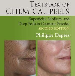 Textbook of Chemical Peels - Superficial, Medium 2nd Ed by Deprez
