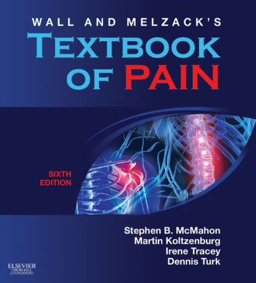 Wall & Melzack's Textbook of Pain 6th Edition by McMahon